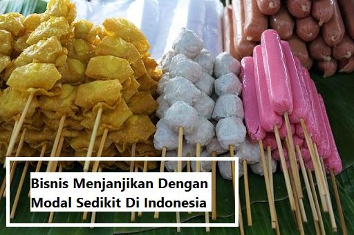 Bisnis Menjanjikan Dengan Modal Sedikit Di Indonesia