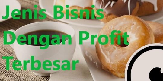 Jenis Bisnis Dengan Profit Terbesar